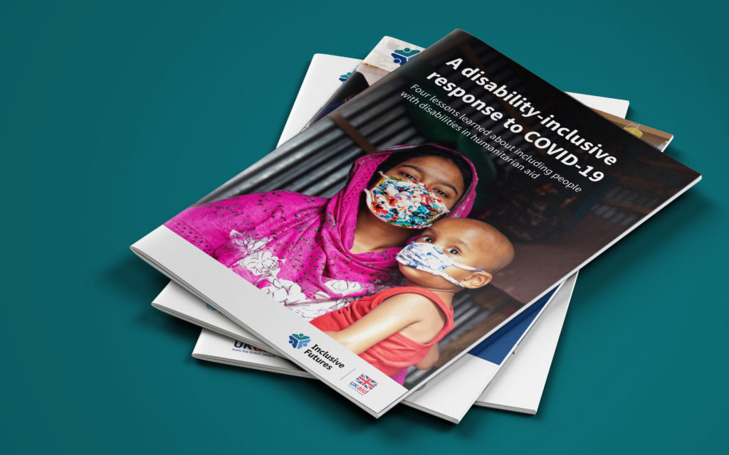 A pile of three reports. The top one is entitled: A disability-inclusive response to COVID-19 - four lessons learned about including people with disabilities in humanitarian aid. The image shows a mother holding a child, both wearing facemasks. The cover includes an Inclusive Futures and UK aid logo.